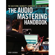The Mastering Engineer's Handbook: The Audio Mastering Handbook (BOK)