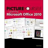 Picture Yourself Learning Microsoft Office 2010 (BOK)