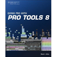 Going Pro with Pro Tools 8 (BOK)
