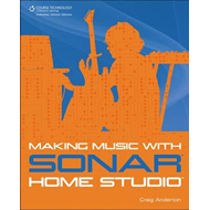 Making Music with Sonar Home Studio (BOK)