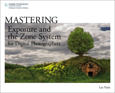 Mastering Exposure and the Zone System for Digital Photograp (BOK)