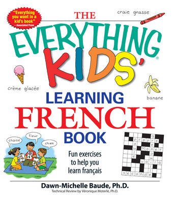 "The ""Everything"" Kids' Learning French Book: Fun Exercises to Help You Learn Francais (BOK)"