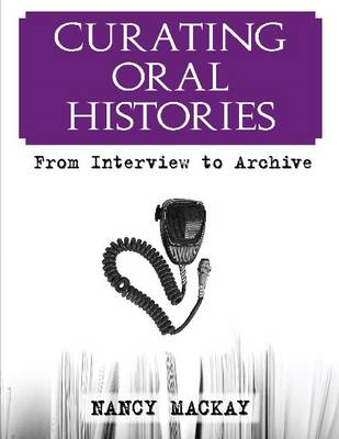 Curating Oral Histories: From Interview to Archive (BOK)