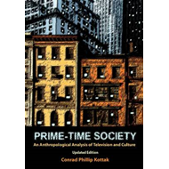 Prime-time Society: An Anthropological Analysis of Television and Culture (BOK)