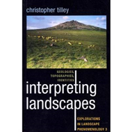 Interpreting Landscapes: Geologies, Topographies, Identities (BOK)