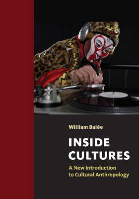 Inside Cultures: A New Introduction to Cultural Anthropology (BOK)