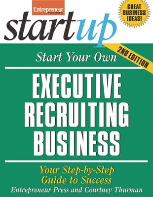 Start Your Own Executive Recruiting Business (BOK)