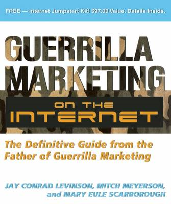 Guerrilla Marketing on the Internet: The Definitive Guide from the Father of Guerrilla Marketing (BOK)