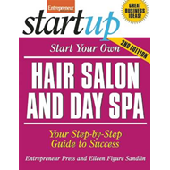 Start Your Own Hair Salon and Day Spa: Your Step-By-Step Guide to Success (BOK)