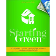 Starting Green: An Ecopreneur's Toolkit for Starting a Green Business--From Business Plan to Profits (BOK)