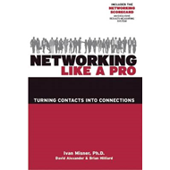 Networking Like a Pro: Turning Contacts into Connections (BOK)