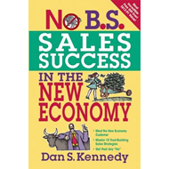No B.S. Sales Success in the New Economy (BOK)