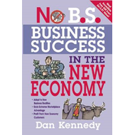 No B.S. Business Success in the New Economy (BOK)