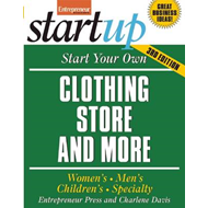 Start Your Own Clothing Store and More: Children's, Bridal, Vintage, Consignment (BOK)