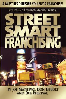 Street Smart Franchising: A Must Read Before You Buy a Franc (BOK)