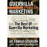The Best of Guerrilla Marketing: Guerrilla Marketing Remix (BOK)