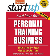 Start Your Own Personal Training Business (BOK)
