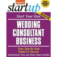 Start Your Own Wedding Consultant Business: Your Step-By-Step Guide to Success (BOK)