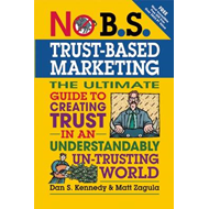 Trust-based Marketing: The Ultimate Guide to Creating Trust in an Understandably UN-Trusting World (BOK)