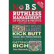 No B.S. Ruthless Management of People and Profits (BOK)