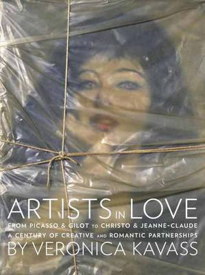 Artists in Love: From Picasso and Gilot to Christo and Jeanne-Claude, a Century of Creative and Roma (BOK)