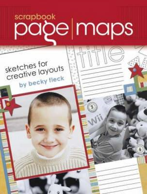 Scrapbook Page Maps: Sketches for Creative Layouts (BOK)