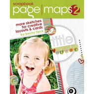 Scrapbook Page Maps: More Sketches for Creative Layouts and Cards: v. 2 (BOK)