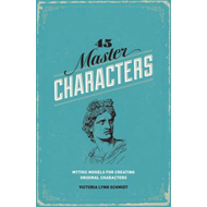 45 Master Characters: Mythic Models for Creating Original Characters (BOK)
