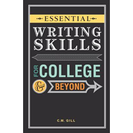 Essential Writing Skills for College and Beyond (BOK)