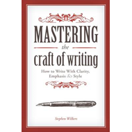 Mastering the Craft of Writing (BOK)