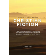 Art & Craft of Writing Christian Fiction (BOK)