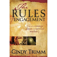 The Rules of Engagement: The Art of Strategic Prayer and Spiritual Warfare (BOK)