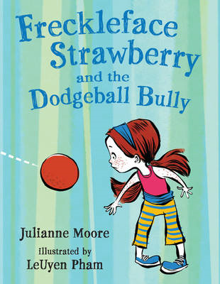 Freckleface Strawberry and the Dodgeball Bully (BOK)
