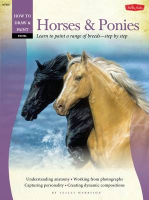 Pastel: Horses and Ponies: Learn to Paint a Range of Breeds-step by Step (BOK)