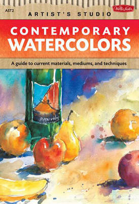 Contemporary Watercolors: A Guide to Current Materials, Mediums, and Techniques (BOK)