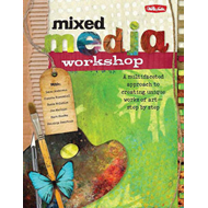 Mixed Media Workshop: A Multifaceted Approach to Creating Unique Works of Art-step by Step (BOK)