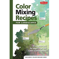 Color Mixing Recipes for Landscapes: Mixing Recipes for More Than 400 Color Combinations (BOK)