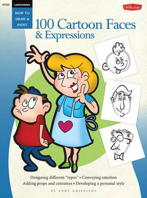 Cartooning: 100 Cartoon Faces & Expressions (BOK)