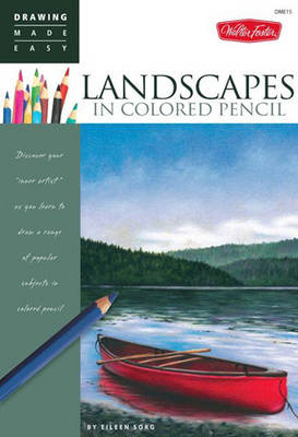 Landscapes in Colored Pencil: Connect to Your Colorful Side as You Learn to Draw Landscapes in Color (BOK)