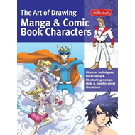 The Art of Drawing Manga & Comic Book Characters: Discover Techniques for Drawing & Digitally Illust (BOK)