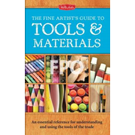 Fine Artist's Guide to Tools & Materials (BOK)