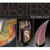 Polymer Clay: Major Works by Leading Artists (BOK)