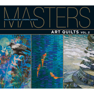 Masters: Art Quilts: Major Works by Leading Artists: v. 2 (BOK)