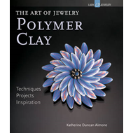 The Art of Jewelry: Polymer Clay: Techniques, Projects, Inspiration (BOK)