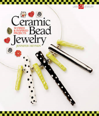 Ceramic Bead Jewelry: 30 Fired & Inspired Projects (BOK)