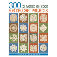 300 Classic Blocks for Crochet Projects (BOK)