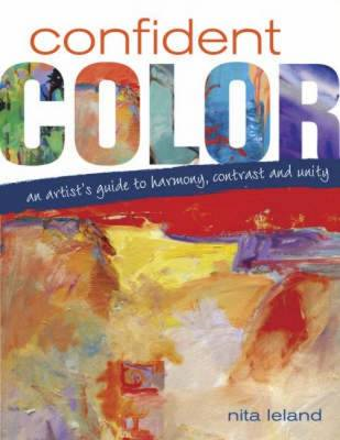 Confident Color: An Artist's Guide to Harmony, Contrast and Unity (BOK)