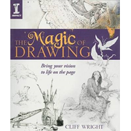 The Magic of Drawing: Bring Your Vision to Life on the Page (BOK)