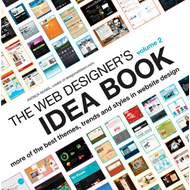 The Web Designer's Idea Book: The Latest Themes, Trends and Styles in Website Design: v. 2 (BOK)