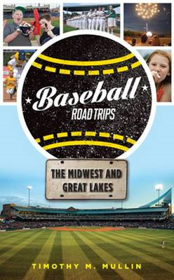 Baseball Road Trips: the Midwest and Great Lakes (BOK)